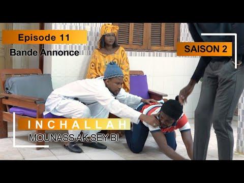 INCHALLAH - Saison 2 - Episode 11 : la bande annonce (Mounass Ak Sey Bi)