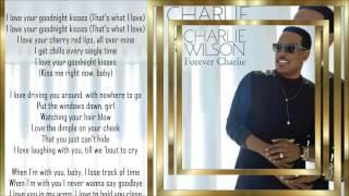 Charlie Wilson *☆* Goodnight Kisses *☆* w/lyrics