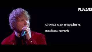 Ed Sheeran Happier (NOWA WERSJA) [TŁUMACZENIE PL]