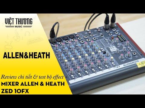 Mixer Allen heath ZED 10FX - Review chi tiết và test bộ effect