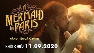 A MERMAID IN PARIS: NÀNG TIÊN CÁ Ở PARIS | Main Trailer | Chính thức KC: 11.09.2020