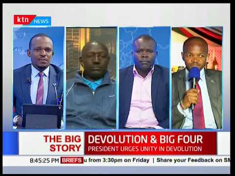 The Big Story: President urges unity in devolution