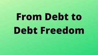 From Debt to Debt Freedom