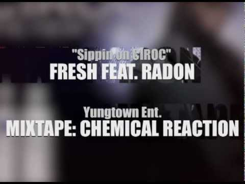 'Sippin' On CIROC' YUNGTOWN Ent. FRESH feat. RADON The ELEMENT
