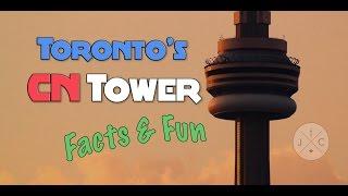 Toronto's CN Tower - Facts and Fun - J&C Toronto