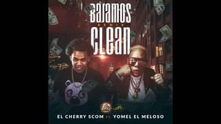 Yomel X Cherry Scom - Bajamo Clean Remix