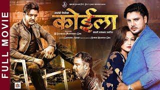 KOILA | New Nepali Movie-2019 | Full Movie | Prajwol Giri,Soniya Giri