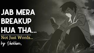"""Jab mera breakup hua tha..."" | Not Just Words ❤ | Shekhar's Poems.ircle"