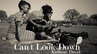 Can't Look Down - Anthony David - Amarra & Shan