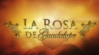 La Rosa de Guadalupe música dramática 1 hour
