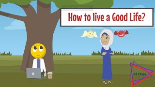 How to live a Good or Contented Life