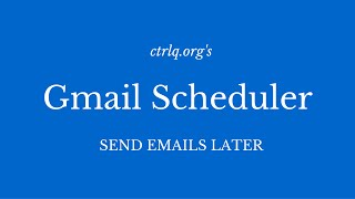 Email Scheduler for Gmail - Send Emails Later