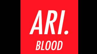 Ari. - Blood (Single Version)