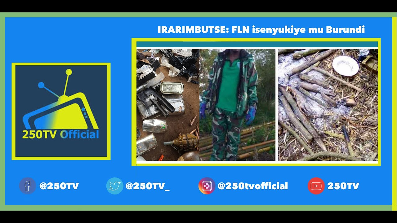 IRARIMBUTSE: FLN isenyukiye mu Burundi