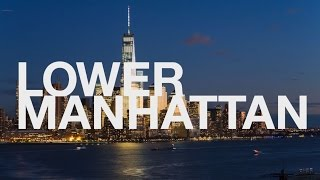 Visit Lower Manhattan And Discover Why Down Is What's Up!