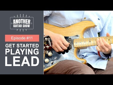 How to Start Playing Lead Guitar // Another Guitar Show Ep. 11