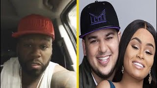 "50 Cent ""Gives Rob Kardashian Advice After He Exposed Blac Chyna"""