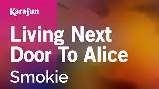 Karaoke Living Next Door To Alice - Smokie *