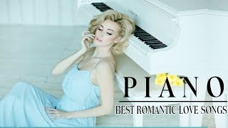 Romantic Piano Love Songs - Best Love Songs Collection - Relaxing Piano music