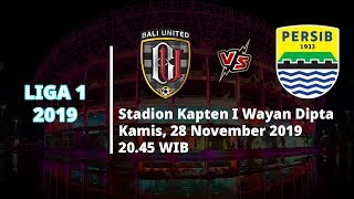 Live Streaming Liga 1 2019 Pekan Bali United Vs Persib Bandung Kamis (28/11) Pukul 20.45 WIB