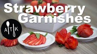 How To Make Strawberry Garnishes