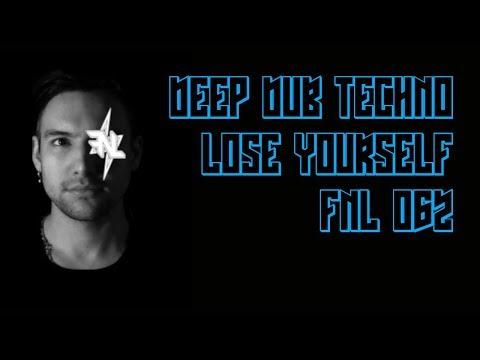 Deep Dub Techno Mix 2019 | Lose Yourself [FNL062]