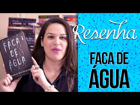 Resenha: Faca de Água ? Paolo Bacigalupi | Laila Ribeiro