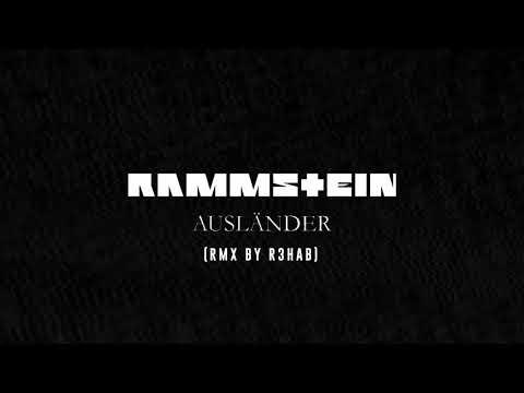 Rammstein - Ausländer (RMX BY R3HAB)