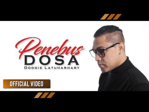|| DODDIE LATUHARHARY - Penebus Dosa (Official Video)