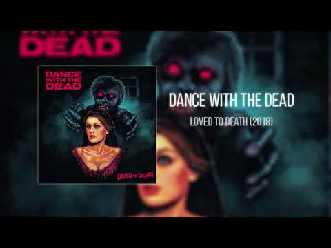 DANCE WITH THE DEAD - Loved To Death (FULL ALBUM - 2018) - Roockr •com