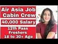 Air Asia June 2019 Cabin Crew Job Vacancy   Indian International airline hiring in India 2019
