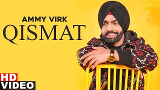 Qismat (Full Video) | Ammy Virk | Sargun Mehta | Jaani | B Praak | Latest Punjabi Songs 2020