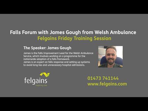 Falls Forum with James Gough from Welsh Ambulance | Felgains Friday Training Webinar
