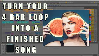 Ableton Tutorial: Turn your 4 bar loop into a Finished Song pt 1