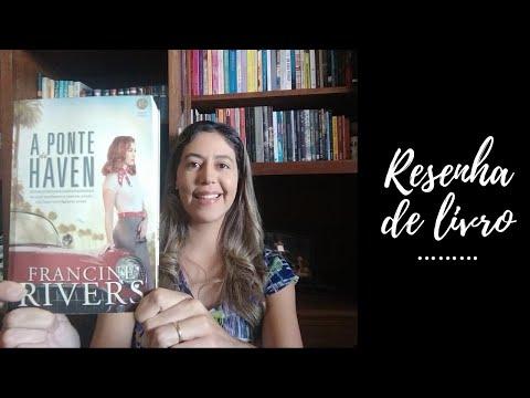 Resenha do livro A ponte de Haven, de Francine Rivers