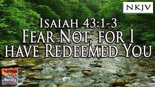 "Isaiah 43:1-3 Song ""Fear Not, For I Have Redeemed You"" (Esther Mui) Christian Praise Worship Lyrics"