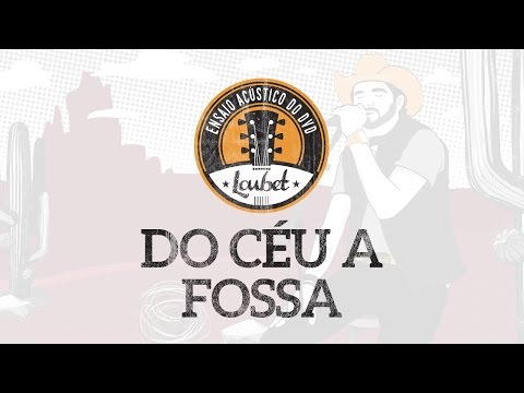 Música Do Céu a Fossa (Letra)