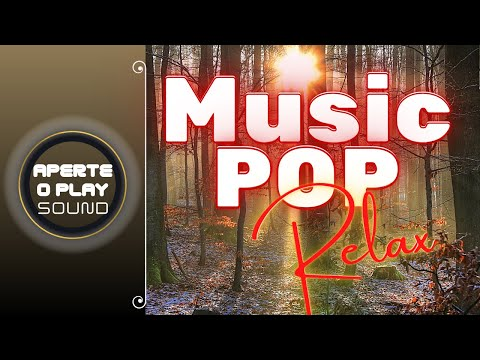 The Best Music Pop Relax _ Music Hits Relax _ Playslis Pop Relax