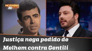 Gentili ironiza Melhem por processo: