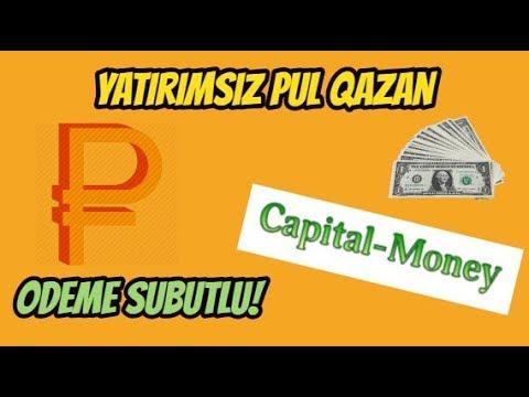 CapitalMoneyle YATIRIMSIZ Pul qazan Odeme subutu!