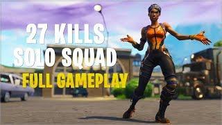 27 Kills Solo Squads   Console - Fortnite Gameplay