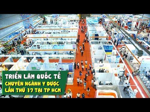 Tổng quan triển lãm quốc tế chuyên ngành y dược lần thứ 17 tại TP HCM