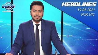 Indus News Bulletin   07:00 UTC   19th July 2021