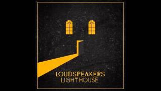 LOUDspeakers - Old Dreamer (HQ)