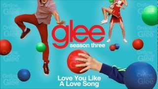 "Video thumbnail of ""Love You Like A Love Song - Glee [HD Full Studio]"""