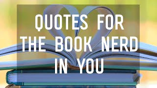 7 Quotes For Book Nerds
