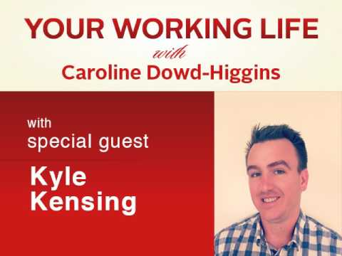 Your Working Life with Kyle Kensing