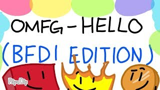 OMFG Hello   BFDI Edition (3000 Subscriber Special)
