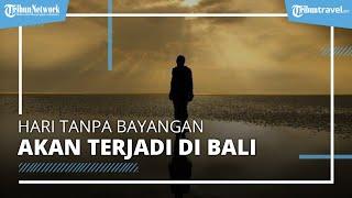 Hari Tanpa Bayangan Akan Terjadi di Bali Pada 26-27 Februari 2021, Ini Penjelasan BMKG