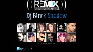 اغاني طرب MP3 البوم ريمكسات 2014 Nothing But The Remix Volume 2 ' INTRO' - By Dj Black Shadow تحميل MP3